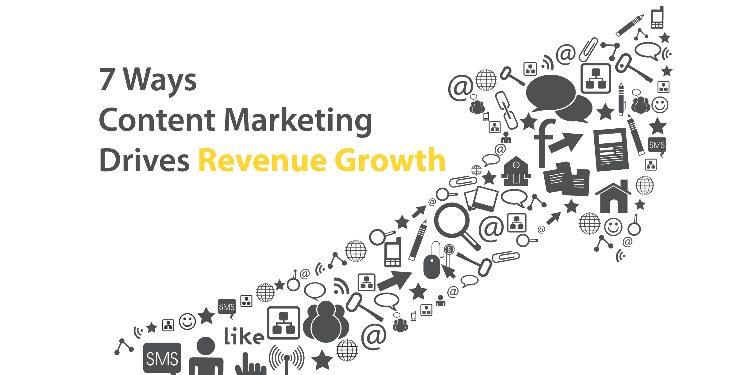 7 Ways Content Marketing Drives Revenue Growth