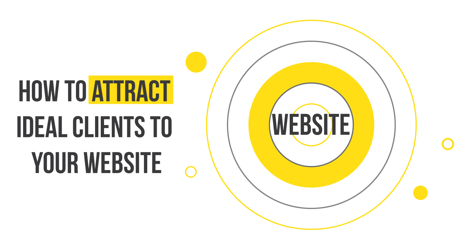 How to Attract Ideal Clients to your Website
